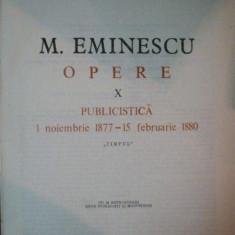 OPERE VOL X PUBLICISTICA de M. EMINESCU, 1989 - Roman