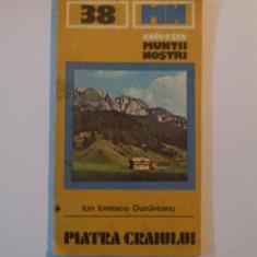 PIATRA CRAIULUI, COLECTIA MUNTII NOSTRI, NR. 38 de ION IONESCU - DUNAREANU, 1986 - Carte Geografie