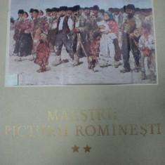 MAESTRII PICTURII ROMANESTI - IONEL JIANU SI MIRCEA POPESCU, 1955 VOL.II - Carte Istoria artei