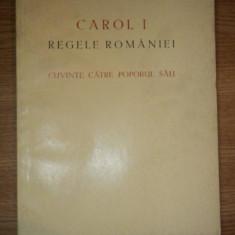 CAROL I, REGELE ROMANIEI, CUVINTE CATRE POPORUL SAU, LA IMPLINIREA UNUI VEAC DE LA NASTERE 1839-1939, BUC. 1939 - Carte veche