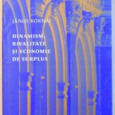 DINAMISM, RIVALITATE SI ECONOMIE DE SURPLUS de JANOS KORNAI, 2016 - Carte Marketing