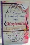 MOSTENIREA DARINGHAM HALL PARTEA 1 de KATHRYN TAYLOR , 2015