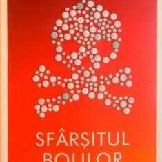 SFARSITUL BOLILOR de DAVID B. AGUS, 2016