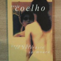 VERONIKA SE HOTARASTE SA MOARA de PAULO COELHO, 2003 - Roman