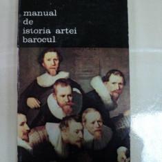 MANUAL DE ISTORIA ARTEI. BAROCUL de G.OPRESCU 1985 - Carte Istoria artei