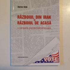 RAZBOIUL DIN IRAK SI RAZBOIUL DE ACASA, O CAMPANIE PREZIDENTIALA AMERICANA de DORINA GUTU - Istorie