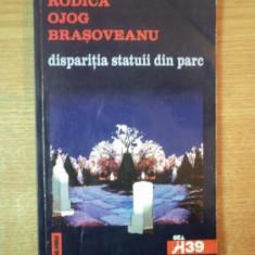 DISPARITIA STATUII DIN PARC de RODICA OJOG BRASOVEANU, 2001 - Roman