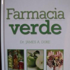 FARMACIA VERDE, GHID COMPLET DE PLANTE TAMADUITOARE, PENTRU PREVENIREA, TRATAREA SAU AMELIORAREA CELOR MAI COMUNE 120 DE AFECTIUNI