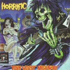 Horrific - Your Worst Nightmare ( 1 CD ) - Muzica Rock