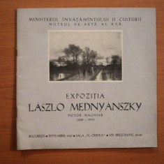 EXPOZITIA LASZLO MEDNYANSZKY, PICTOR MAGHIAR 1852-1919, BUC. 1960 - Carte Istoria artei