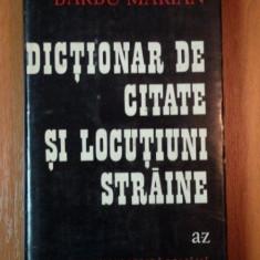 DICTIONAR DE CITATE SI LOCUTIUNI STRAINE de BARBU MARIAN, BUC. 1973 - Carte in alte limbi straine