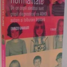 INAPOI LA NORMALITATE de ENRICO GNAULATI, 2017 - Carte Psihologie