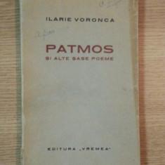 PATMOS SI ALTE SASE POEME- ILARIE VORONCA- 1933, CONTINE DEDICATIA AUTORULUI - Carte veche
