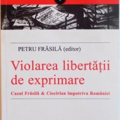 VIOLAREA LIBERTATII DE EXPRIMARE de PETRU FRASILA 2012
