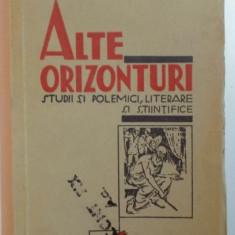 ALTE ORIZONTURI, STUDII SI POLEMICI LITERARE SI STIINTIFICE de H. SANIELEVICI