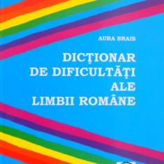 DICTIONAR DE DIFICULTATI ALE LIMBII ROMANE de AURA BRAIS, 2005 - Carte in alte limbi straine