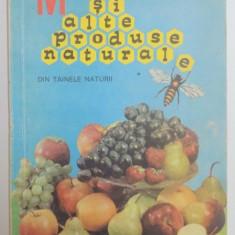MIEREA SI ALTE PRODUSE NATURALE de D.C. JARVIS, 1989