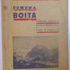 VIATA DE TRUDA SI SBUCIUM A UNEI COMUNE ROMANESTI DIN ARDEAL, COMUNA BOITA, JUDETUL SIBIULUI de ION ALBESCU, Bucuresti 1938 - Carte Fabule