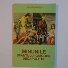 MINUNILE SFANTULUI GRIGORIE DECAPOLITUL de VENIAMIN MICLE, 1997 - Carti Crestinism