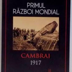 PRIMUL RAZBOI MONDIAL, CAMBRAI 1917 de ALEXANDER TURNER, 2017 - Istorie