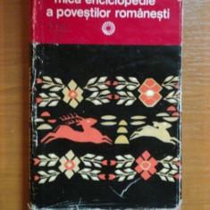 MICA ENCICLOPEDIE A POVESTILOR ROMANESTI de OVIDIU BIRLEA, 1976 - Carte Fabule