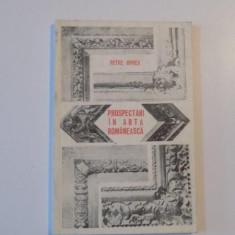 PROSPECTARI IN ARTA ROMANEASCA de PETRE OPREA, 1973 - Carte Istoria artei