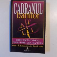 CADRANUL BANILOR de ROBERT T. KIYOSAKI, SHARON L. LECHTER, 2001 - Carte Marketing