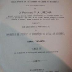 ISTORIA ROMANILORU, CURS FACUT LA FACULTATEA DE LITERE DIN BUCURESTI de V.A. URECHIA, SERIA 1786-1800, TOM III, BUC. 1892