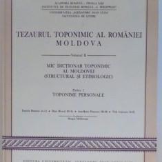 TEZAURUL TOPONIMIC AL ROMANIEI MOLDOVA de DRAGOS MOLDOVANU, VOL II : MIC DICTIONAR TOPONIMIC AL MOLDOVEI, PARTEA 1, 2014 - Carte Fabule