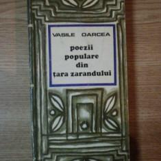 POEZII POPULARE DIN TARA ZARANDULUI de VASILE OARCEA 1972 - Carte Fabule