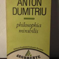 PHILOSOPHIA MIRABILIS-ANTON DUMITRIU - Filosofie