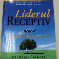 LIDERUL RECEPTIV-MICHAEL CARROLL 2007 - Carte Psihologie