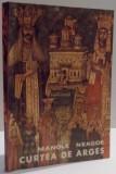 CURTEA DE ARGES de MANOLE NEAGOE , DEDICATIE * , 1968