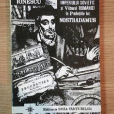 PRABUSIREA IMPERIULUI SOVIETIC SI VIITORUL ROMANIEI IN PROFETIILE LUI NOSTRADAMUS de VLAICU IONESCU, 1993 - Carte ezoterism