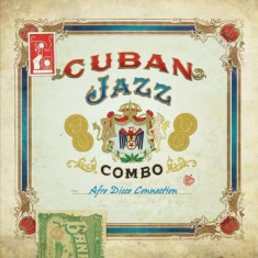 Cuban Jazz Combo - Afro Disco Connection ( 1 CD ) - Muzica Dance