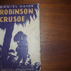 ROBINSON CRUSOE - DANIEL DEFOE ( editia 1956, cu ilustratii ) * - Carte educativa