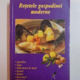RETETELE GOSPODINEI MODERNE, APERITIVE, SUPE, MANCARURI DE BAZA, SOSURI, SALATE, DESERTURI, BAUTURI, 2000 - Carte Retete traditionale romanesti