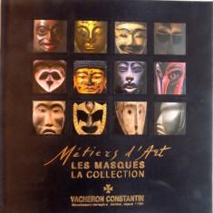 LES MASQUES LA COLLECTION de VACHERON CONSTANTIN, EDITIE BILINGVA FRANCEZA - ENGLEZA, 2009, CONTINE CD* - Carte Istoria artei