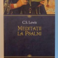 MEDITATII LA PSALMI de C.S. LEWIS, 2013 - Carti Crestinism