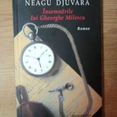 INSEMNARILE LUI GHEORGHE MILESCU de NEAGU DJUVARA - Istorie