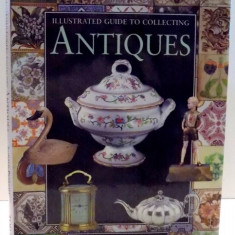 ILLUSTRATED GUIDE TO COLLECTING ANTIQUES de RONALD PEARSALL, 1996 - Carte Arhitectura