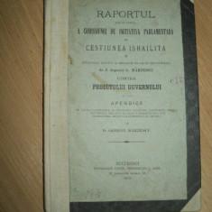 RAPORTUL COMISIEI DE INITIATIVA PARLAMENTARA IN CHESTIUNEA ISTRAELITA, DEPUTAT G. MARZESCU, BUCURESTI, 1879 - Carte veche