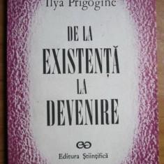 Ilya Prigogine - De la existenta la devenire