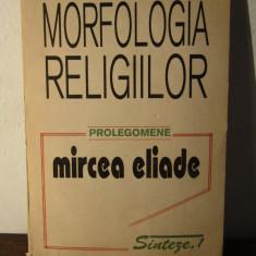 MORFOLOGIA RELIGIILOR-MIRCEA ELIADE - Filosofie