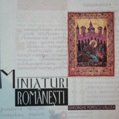 MINIATURI ROMANESTI de GHEORGHE POPESCU VALCEA - Carte Istoria artei