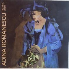ADINA ROMANESCU, PICTURA, DESEN - Carte Istoria artei
