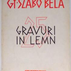 25 GRAVURI IN LEMN de GY. SZABO BELA, 1949 - Carte Istoria artei