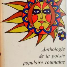 ANTHOLOGIE DE LA POESIE POPULAIRE ROUMAINE, TRADUCTION par ANNIE BENTOIU, ANDREEA DOBRESCU-WARODIN, 1979 - Carte Fabule