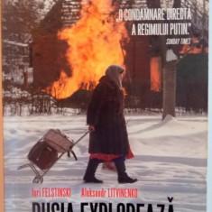 RUSIA EXPLODEAZA, PLANUL SECRET PENTRU RESUSCITAREA KGB-ULUI de IURI FELSTINSKI, ALEKSANDR LITVINENKO, 2015 - Istorie