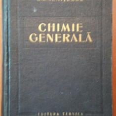 CHIMIE GENERALA de COSTIN D.NENITESCU, EDITIA A 2-A 1963 - Carte Chimie